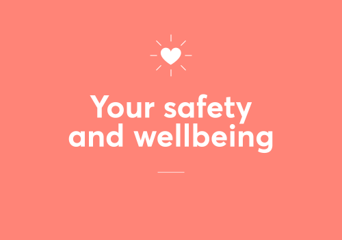 Your Safety and Wellbeing